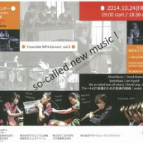 "Ensemble MP4 Concert vol.3            ""so-called new music! """